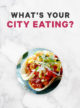 06 what's your city eating_